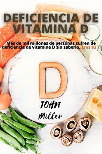 Deficiencia de vitamina D: Más de mil millones de personas sufren de deficiencia de vitamina D sin saberlo. Eres tú ?