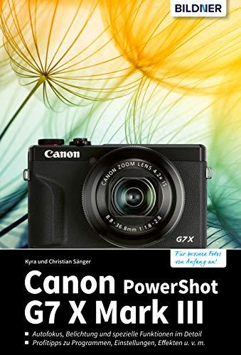Canon PowerShot G7 X Mark III: Für bessere Fotos von Anfang an! (German Edition)