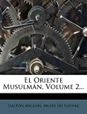 El Oriente Musulman, Volume 2... (Spanish Edition)