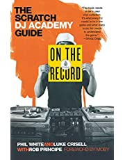 On the Record: The Scratch DJ Academy Guide