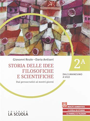 Storie delle idee filosofiche. Per le Scuole superiori. Con espansione online. Dall'Umanesimo a Vico-Dall'Illuminismo a Kierkegaard (Vol. 2A-2B)