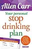Your Personal Stop Drinking Plan: The Revolutionary Method for Quitting Alcohol (Allen Carr's Easyway, 17)