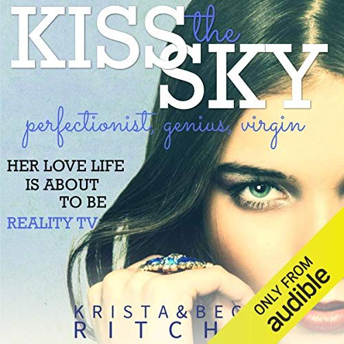 Kiss the Sky: Calloway Sisters, Book 1 Audiobook By Krista Ritchie, Becca Ritchie cover art