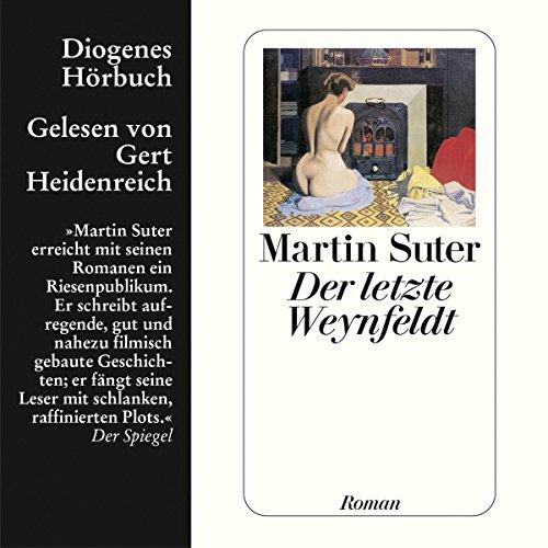 Der letzte Weynfeldt                   Autor:                                                                                                                                 Martin Suter                               Sprecher:                                                                                                                                 Gert Heidenreich                      Spieldauer: 8 Std. und 21 Min.     848 Bewertungen     Gesamt 4,4