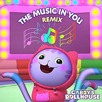 The Music In You (From Gabby's Dollhouse) (Remix)