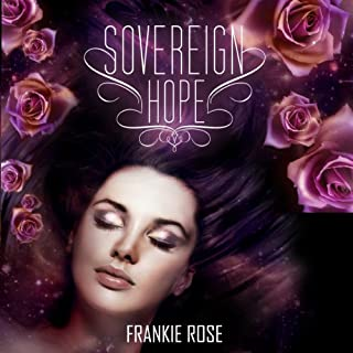 Sovereign Hope     The Hope Series              By:                                                                                                                                 Frankie Rose                               Narrated by:                                                                                                                                 Ashlyn Selich                      Length: 9 hrs and 15 mins     2 ratings     Overall 3.5