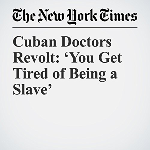 Cuban Doctors Revolt: 'You Get Tired of Being a Slave' copertina