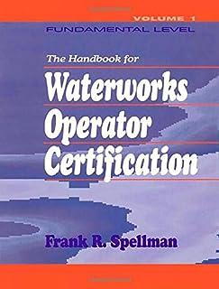 Handbook for Waterworks Operator Certification: Fundamental Level, Volume I