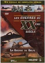 Les Guerres du XXème siècle, Vol.5 : La guerre du Golfe