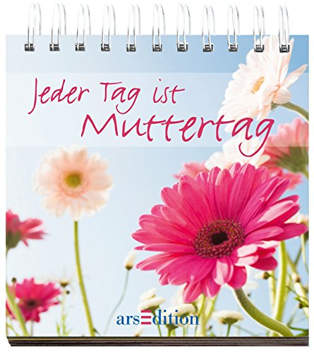 Jeder Tag ist Muttertag