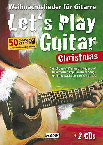 Let's Play Guitar Christmas (mit 2 CDs): Weihnachtslieder für Gitarre