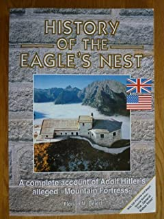 History Of The Eagle's Nest: A complete account of Adolf Hitler's alleged