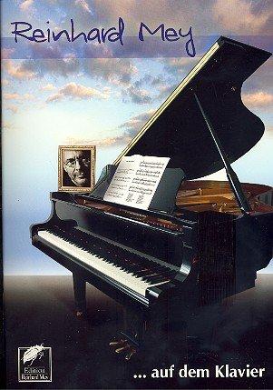 Reinhard Mey auf dem Klavier Songbook Klavier/Gesang/Gitarre mit Bleistift - enthält 21 bekannte Hits wie Gute Nacht Freunde und ÜBER DEN Wolken (Noten/Sheetmusic)