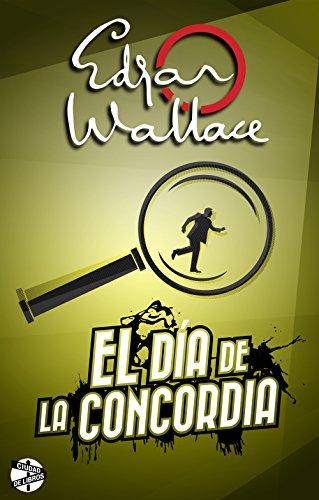 El día de la concordia – Edgar Wallace   518kE26WXEL