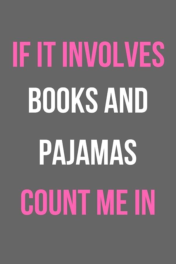 まつげベンチ男らしいIf It Involves Books and Pajamas Count Me In: Blank Line Journal