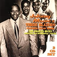 Los Angeles Blues: Complete RCA Recordings 1949-50 by Johnny Moore's Three Blazers (1999-02-09)