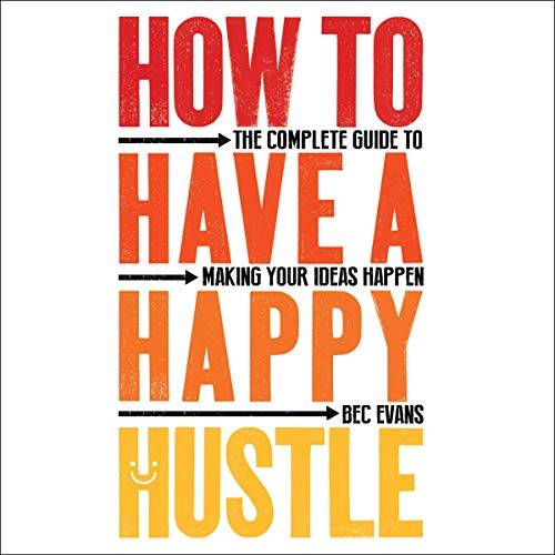 How to Have a Happy Hustle cover art