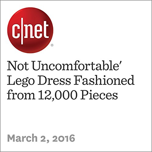 'Not Uncomfortable' Lego Dress Fashioned from 12,000 Pieces                   By:                                                                                                                                 Amanda Kooser                               Narrated by:                                                                                                                                 Rex Anderson                      Length: 2 mins     Not rated yet     Overall 0.0