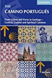 The Camino Portugués: From Lisbon and Porto to Santiago - Central, Coastal and Spiritual caminos (International Walking)