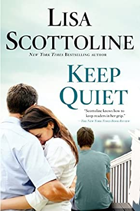 Keep Quiet by Lisa Scottoline (2015-03-10)