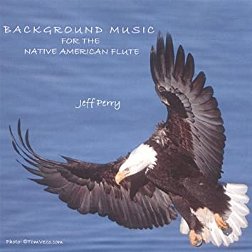 Background Music for the Native American Flute