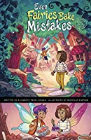 Even Fairies Bake Mistakes (Discover Graphics: Mythical Creatures)