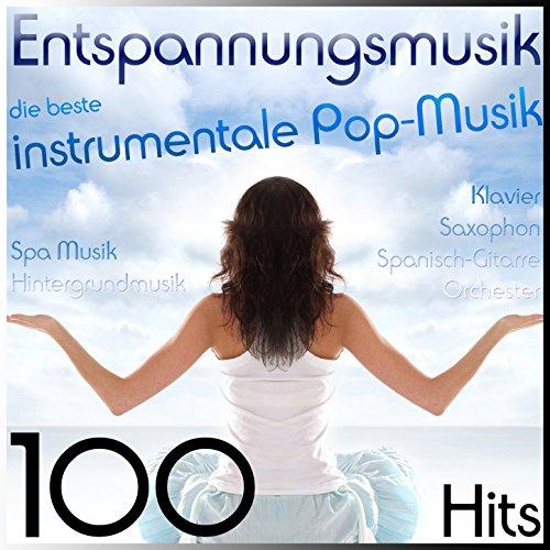 Entspannungsmusik, die beste instrumentale Pop-Musik (Klavier, Saxophon, Spanisch-Gitarre und Orchester) Spa Musik, Hintergrundmusik