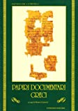 Papiri documentari greci (Univ. Le-Dip. filol. class. Med. Papyr.)
