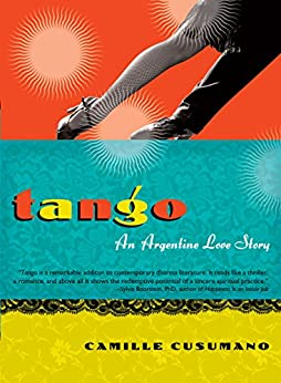Tango: An Argentine Love Story by [Camille Cusumano]