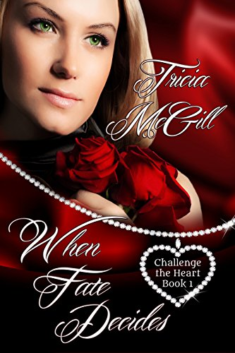 Book: When Fate Decides (Challenge the Heart Book 1) by Tricia McGill