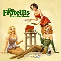 Costello Music by The Fratellis (2007-08-03)
