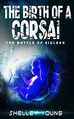 The Birth of a Corsai (The Battle of Eiglexx Book 3) (English Edition)