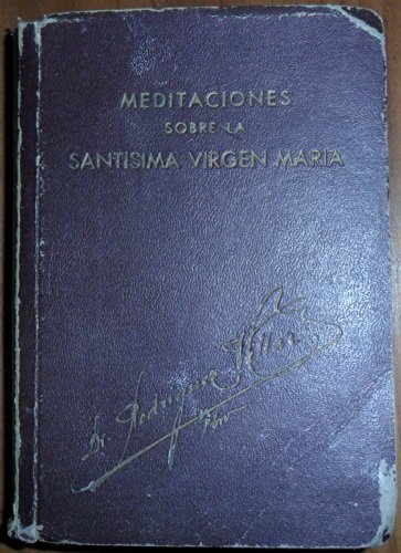 MEDITACIONES SOBRE LA SANTISIMA VIRGEN MARIA.