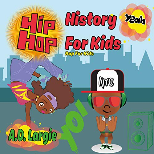 Hip Hop History For Kids: Rap For Kids (Hip Hop Kids Book Book 1) (English Edition)