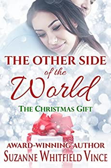 The Other Side of the World: The Christmas Gift by [Suzanne Whitfield Vince]