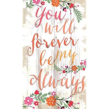 You Will Forever Be My Always Colorful Floral Design 24 x 14 Wood Pallet Wall Art Sign Plaque