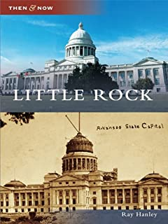 Little Rock (Then and Now)