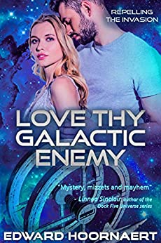Love thy Galactic Enemy (Repelling the Invasion Book 4) by [Edward Hoornaert]