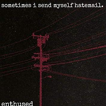 Sometimes I Send Myself Hatemail.