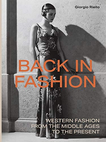 Back in Fashion: Western Fashion from the Middle Ages to the Present