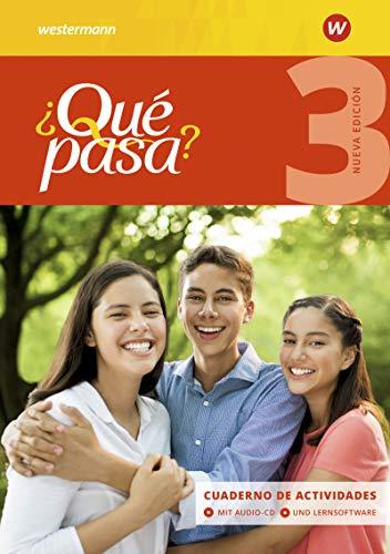 ¿Qué pasa? - Ausgabe 2016: Cuaderno de actividades 3 mit Lernsoftware und Audio-CD für Schüler (¿Qué pasa?: Lehrwerk für Spanisch als 2. Fremdsprache ab Klasse 6 oder 7 - Ausgabe 2016)