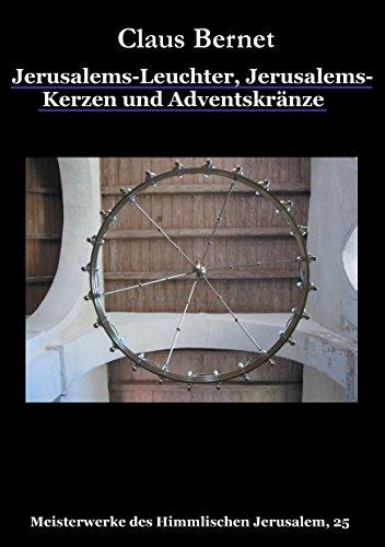 Jerusalems-Leuchter, Jerusalems-Kerzen und Adventskränze: Meisterwerke des Himmlischen Jerusalem, 25