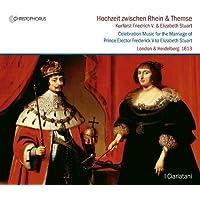 Musica Para La Celebracion De La Boda Del Principe Electo Federico V Con Isabel Estuardo / I Ciarlatani