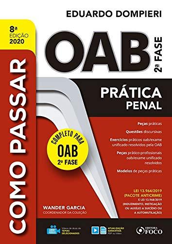 COMO PASSAR NA OAB 2ª FASE - PRATICA PENAL - 8ª ED – 2020: Prática Penal
