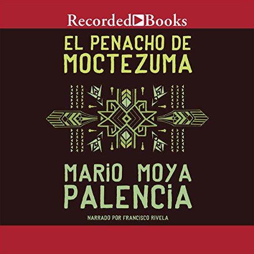 『El Penacho de Moctezuma [The Panacho of Moctezuma] (Texto Completo)』のカバーアート