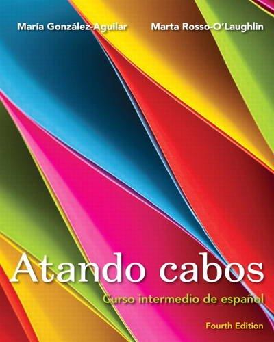 Atando cabos: Curso intermedio de español