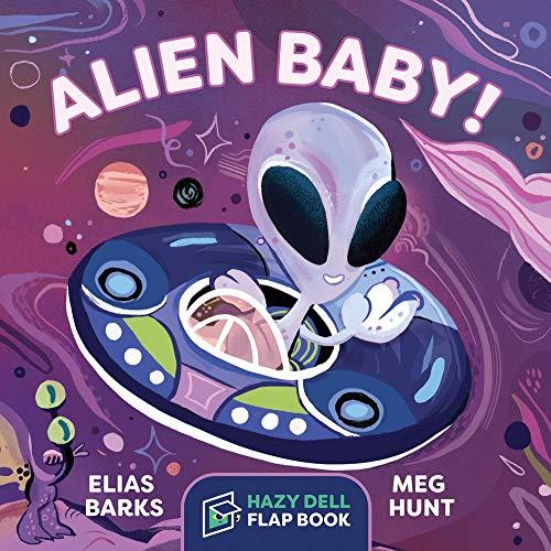 Alien Baby!: A Hazy Dell Flap Book