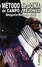 M??todo De Doma De Campo Y Rejoneo (Spanish Edition) by Gregorio Moreno Pidal (2009-09-22)