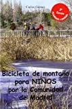 Bicicleta para niños por la comunidad de Madrid: 30 rutas sencillas para que toda la familia disfrute de su bici