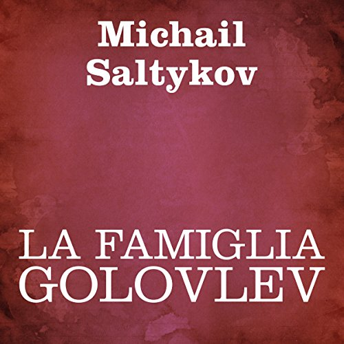 La famiglia Golovlev [The Family Golovlev] audiobook cover art